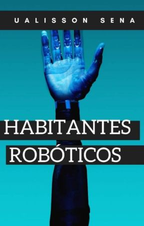 Habitantes Robóticos by UalissonSena