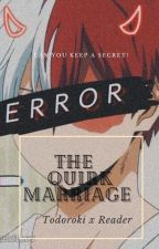 The Quirk Marriage (Todoroki x Reader) by antisocialbissx