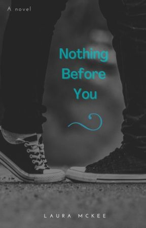 Nothing Before You by lrm2323