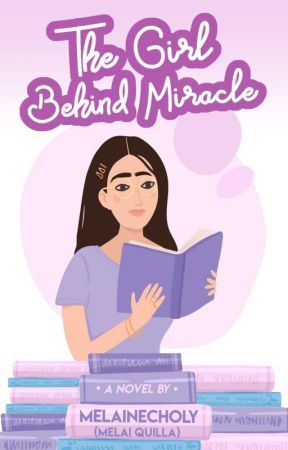 The Girl Behind Miracle (Preview) by melainecholy
