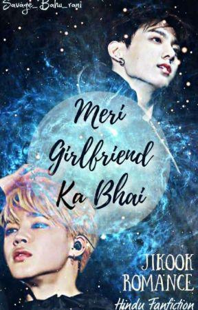 Meri Girlfriend Ka Bhai [Jikook] (Desi)  by Savage_Bahu_Rani