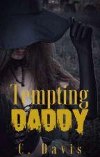Tempting Daddy: A Forbidden Romance by carlydavis_98