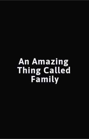 An Amazing Thing Called Family by ReaperRaelix