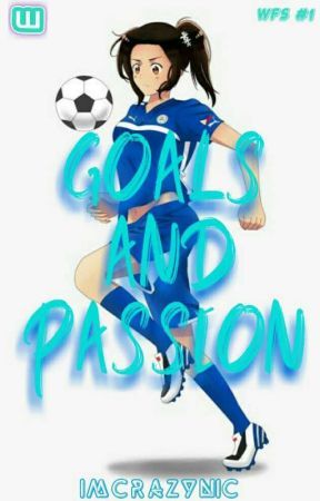 WFS #1 Goals and Passion by Imcrazynic