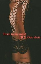 Devil In My Mind- H.S. One Shots by lustrry