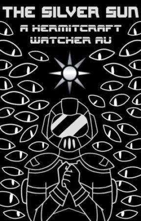 The silver sun - A Hermitcraft Watcher AU by thathermitweirdo