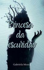Princesa da escuridão by hey_cafecomlivros