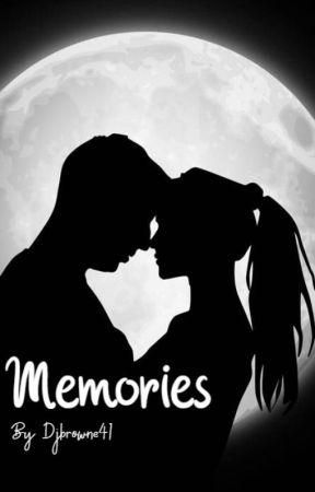 Memories by Djbrowne41