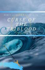 Curse of the Triblood by EliJGuard