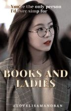 Books and Ladies [Editing] by lovelisamanoban