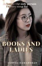 Books and Ladies by lovelisamanoban