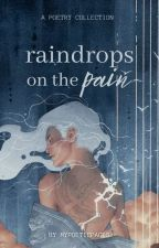 raindrops on the pain by mypoeticpages