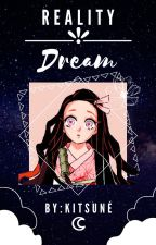 Reality or Dream [Various!Demon Slayer x reader] by Kitsunaxia