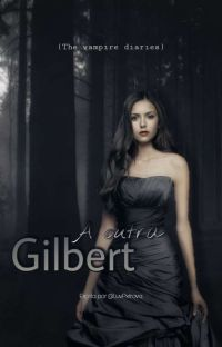 A Outra Gilbert {The Vampire Diaries} cover