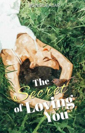 The Secret of Loving You by jiginsideajar