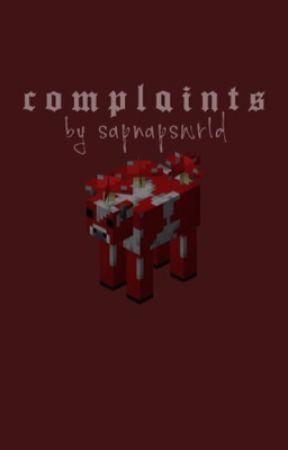 𝐂𝐎𝐌𝐏𝐋𝐀𝐈𝐍𝐓𝐒 by sapnapswrld