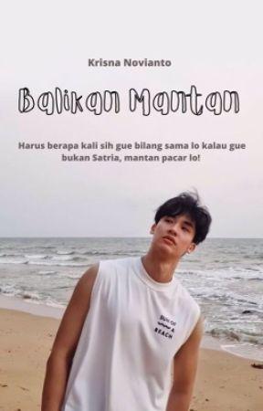 Yuk! Balikan Mantan [ Selesai ] by ThreePath