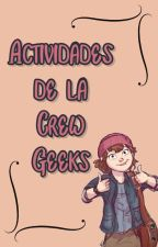 Actividades de la Crew Geeks by Chica_La_Pollita