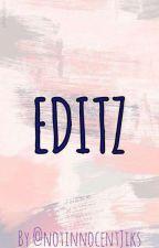 EDITZ by notinnocentJiks