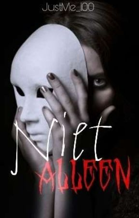 """""""Niet Alleen"""" {Thriller} (Dutch/Nederlands) by JustMe_100"""