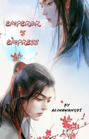 The Emperor's Empress (Yizhan) by AlinaWang75