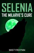 Selenia: The Milarve's Cure ni mistyrhynn