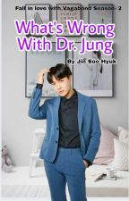 Fall in love with Vagabond (Season-2) What's Wrong with Dr.Jung by Khantwinko