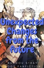 Unexpected Changes From the Future by triotubeplayz