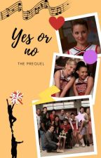 Yes or no - The prequel by OneandOnlyElla