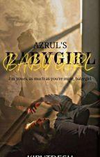 Azrul's Babygirl [S.U] by novelmao