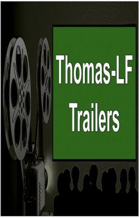 Thomas-LF's Trailers by Thomas-LF
