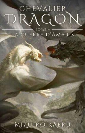 Chevalier dragon, tome 4 : La guerre d'Amaris by MizuiroKaeru