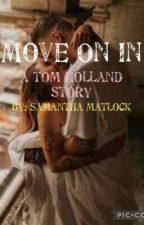 Move On In - A Tom Holland Story by buckybarnes145