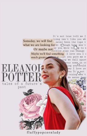 Eleanor Potter: Tale of a Future's Past │ϟ 'Reading the Books' Story by fluffypopcornlady