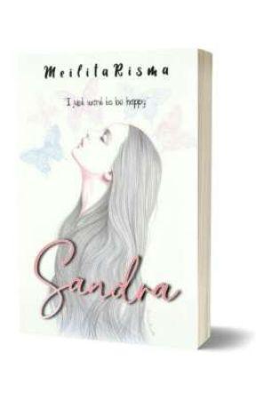 Novel SANDRA [Tersedia Di Novelme] by melitarisma