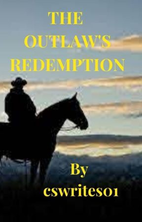 The Outlaw's Redemption by cswrites01