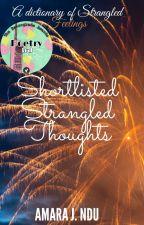 Shortlisted Strangled Thoughts by nj_amara