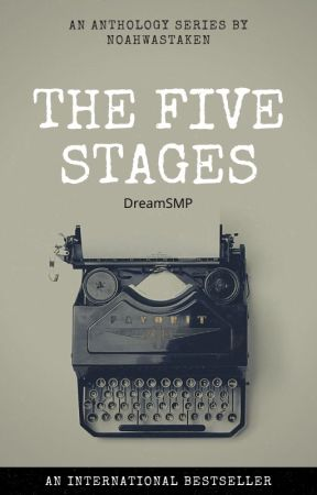 The Five stages - Dream SMP by noahwastaken