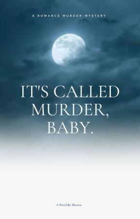 It's Called Murder, Baby by ilikebigbooties