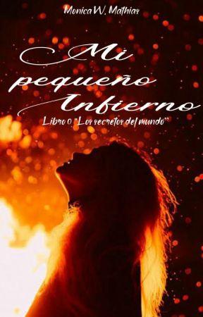 Mi pequeño Infierno {Libro 0} by MonicaWMathias