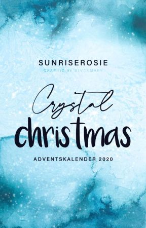 Crystal Christmas - Adventskalender 2020 by sunriserosie