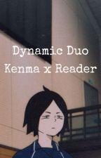 ᴅʏɴᴀᴍɪᴄ ᴅᴜᴏ         Kenma x Reader [COMPLETE] by AmariKozume