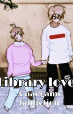 Library Love    A byakuya x makoto fanfiction ✔️ by Mak0t0Naeggi
