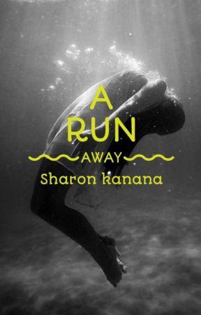 A RUN AWAY. by sharonkanana2