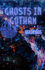 Ghosts in Gotham by Mask1005