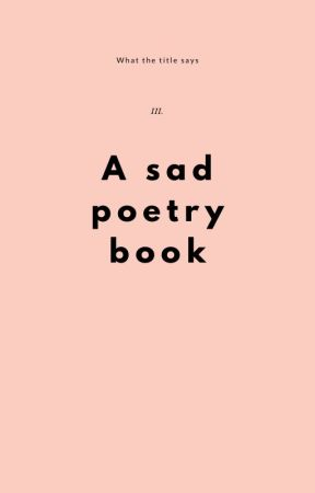A sad poetry book by writes_dystopian
