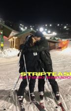 striptease | K. Bakugo by stinkycumrag