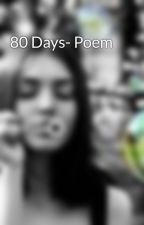 80 Days- Poem by laraemilyxx
