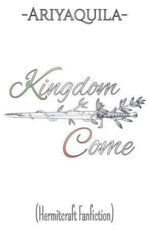 Kingdom Come (Hermitcraft Fanfiction) by Ariyaquila
