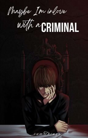 Maybe I'm inlove with a Criminal [Short Story] by _sumThings